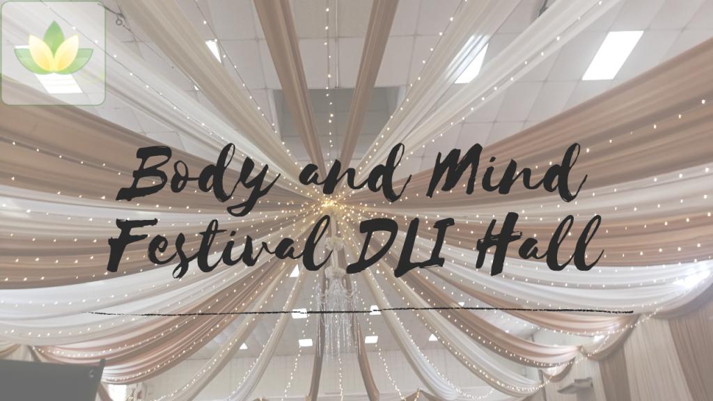 Body and Mind Festival DLI Hall